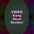 VIDEO KlangRaumSkulptur